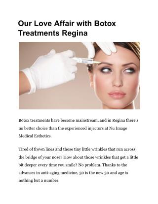 Our Love Affair With Botox Treatments Regina