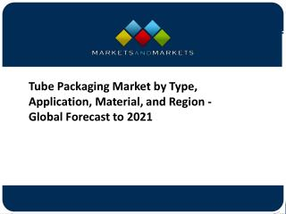 Tube Packaging Market worth 9.30 Billion USD by 2021