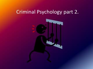 Criminal Psychology part 2.