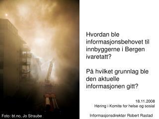 Hvordan ble informasjonsbehovet til innbyggerne i Bergen ivaretatt  P  hvilket grunnlag ble den aktuelle informasjonen g