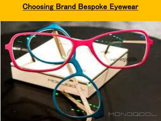 Fashionable Bespoke Eyewear |  Custom Made Glasses