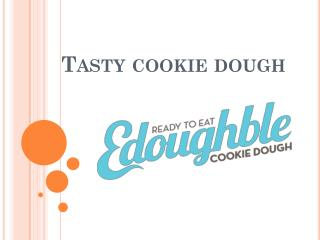 Tasty cookie dough