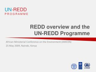 REDD overview and the  UN-REDD Programme