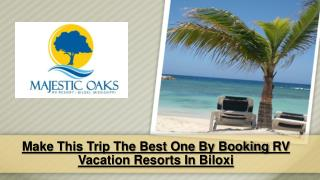 Make This Trip The Best One by Booking RV Vacation Resorts in Biloxi