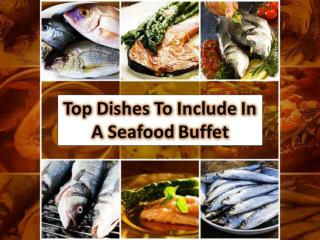 Top Dishes To Include In A Seafood Buffet