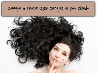 Consejos y trucos- cómo manejar el pelo rizado