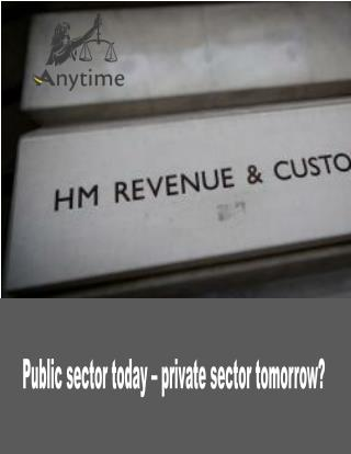 Public sector today – private sector tomorrow?