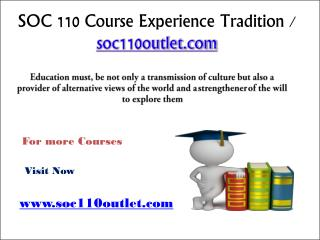 SOC 110 Course Experience Tradition / soc110outlet.com