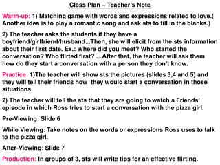Class Plan   Teacher s Note Warm-up: 1 Matching game with words and expressions related to love. Another idea is to play