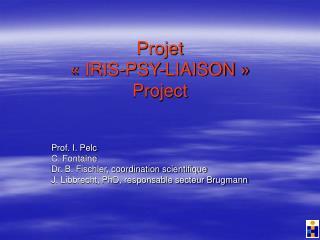 Projet    IRIS-PSY-LIAISON    Project