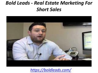 Bold Leads - Real Estate Marketing For Short Sales