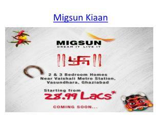 Migsun Kiaan By Migsun Group