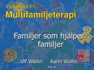 V lkomna till: Multifamiljeterapi