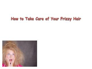 how to take care of your frizzy hair