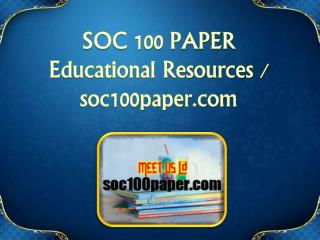 SOC 100 PAPER  Educational Resources - soc100paper.com