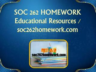 SOC 262 HOMEWORK  Educational Resources - soc262homework.com