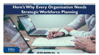 Here's Why Every Organisation Needs Strategic Workforce Planning