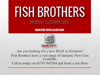 SEAT New Cars | Fish Brothers Group
