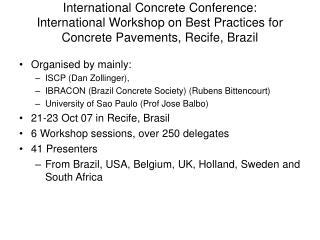 International Concrete Conference: International Workshop on Best Practices for Concrete Pavements, Recife, Brazil