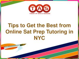 Tips to Get the Best from Online Sat Prep Tutoring in NYC