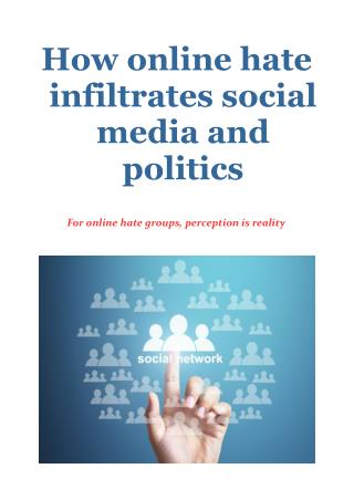 How online hate infiltrates social media and politics