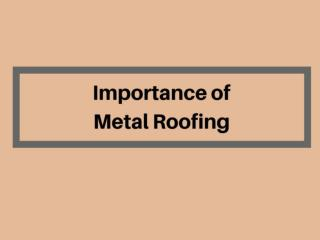 Know about Metal Roofing Benefits