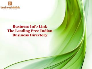 Business Info Link:  The Leading Free Indian Business Directory