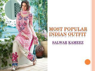 Most Popular Indian Outfit - Salwar Kameez