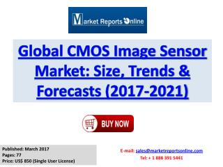 Global CMOS Image Sensor Market Trends, Industry Analysis and Outlook 2017-2021