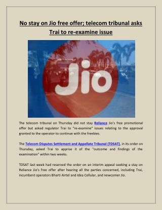 No stay on Jio free offer; telecom tribunal asks Trai to re-examine issue