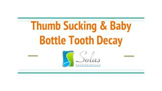 Thumb Sucking & Baby Bottle Tooth Decay