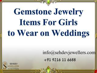 Gemstone Jewelry Items for girls to wear on Weddings