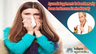 Ayurvedic Supplements To Boost Immunity Power And Increase Stamina Naturally