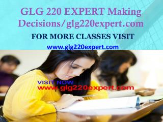 GLG 220 EXPERT Making Decisions/glg220expert.com