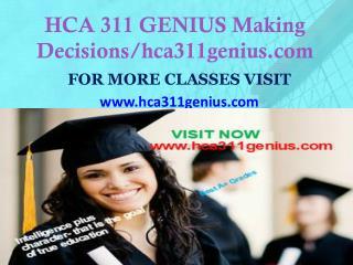 HCA 311 GENIUS Making Decisions/hca311genius.com