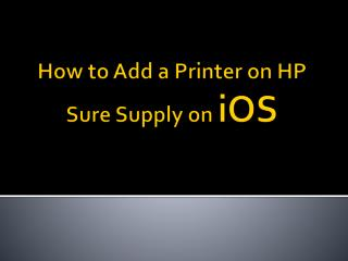 How to Add a Printer on HP Sure Supply on iOS