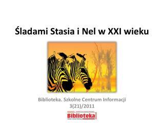 Sladami Stasia i Nel w XXI wieku