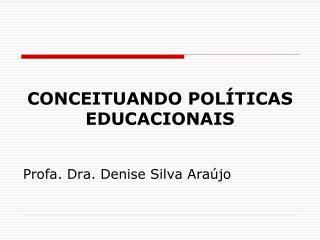 CONCEITUANDO POL TICAS EDUCACIONAIS