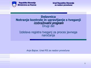 Delavnica  Notranje kontrole in upravljanje s tveganji izobra evalni program Drugi del  Izdelava registra tveganj za pro