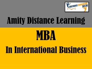Amity distance learning MBA in international business management