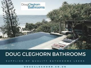 Doug Cleghorn Supplier of Quality Bathroom Showroom Leeds
