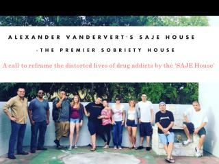 Alexander Vandervert's Saje House - The Premier Sobriety House