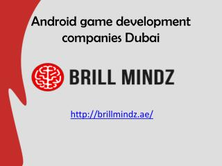 Android game development companies Dubai