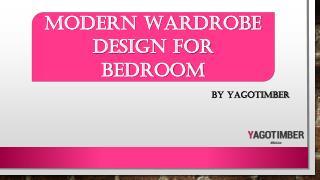 Modern Wardrobe Design For Bedroom - Yagotimber