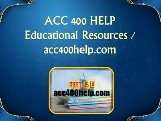 ACC 400 HELP Educational Resources - acc400help.com