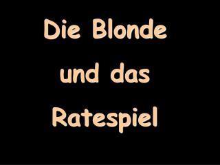 Die Blonde und das Ratespiel