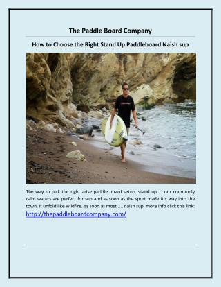 How to Choose the Right Stand Up Paddleboard Naish sup