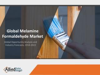 Melamine Formaldehyde Market Analysis and Forecasts 2014-2022