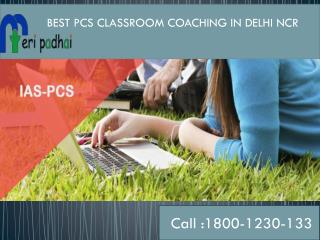 Best PCS classroom coaching in Delhi NCR, Call: 1800-1230-133