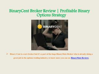 BinaryCent Broker Review | Profitable Binary Options Strategy